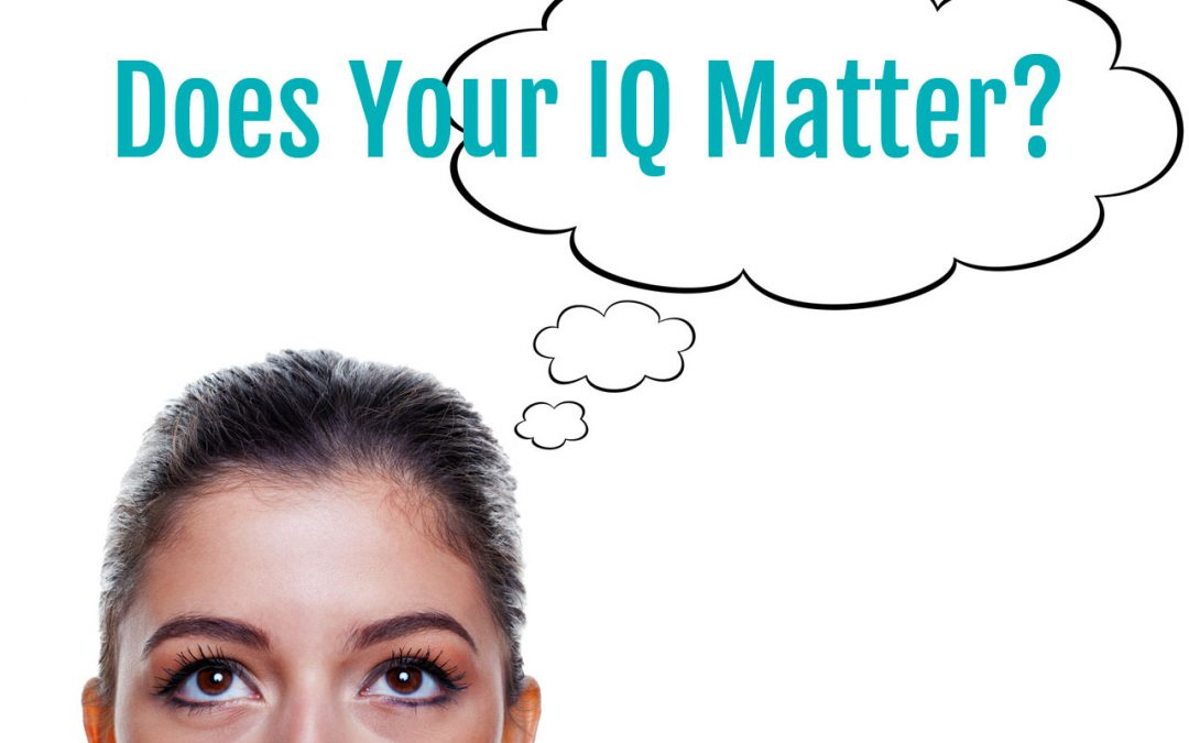 Does Your IQ Matter?